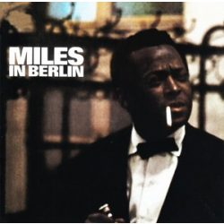 MILES DAVIS -  Miles In Berlin CD
