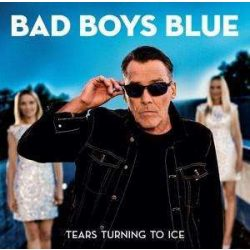 BAD BOYS BLUE - Tears Turn To Ice CD