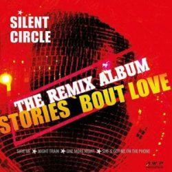 SILENT CIRCLE - Stories About Love Remixes LP