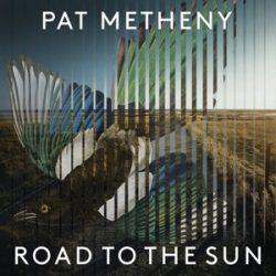 PAT METHENY -  Road To the Sun / vinyl bakelit / LP