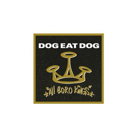 DOG EAT DOG - All Boro Kings / limitált színes vinyl bakelit /  CD
