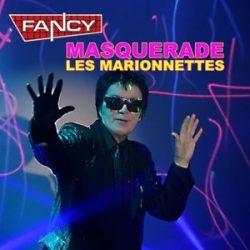 FANCY - Masquerade Les Marionnettes CD