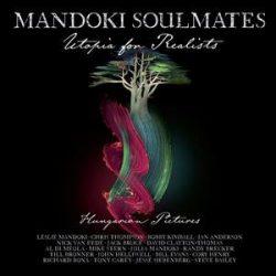 MANDOKI SOULMATES - Utopia For Realists: Hungarian / cd + bluray / CD