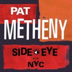 PAT METHENY - Side-Eye Nyc / vinyl bakelit / 2xLP