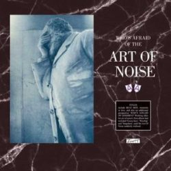 ART OF NOISE - Who's Afraid Of The Art Of Noise RSD kiadvány / vinyl bakelit / 2xLP