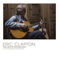 ERIC CLAPTON - Lady In The Balcony: Lockdown Sessions / vinyl bakelit / 2xLP