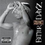 2 PAC - Better Dayz / 2cd / CD