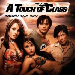 A TOUCH OF CLASS - Touch The Sky CD