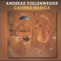 ANDREAS VOLLENWEIDER - Caverna Magica CD