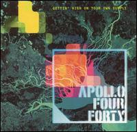 APOLLO FOUR FORTY - Gettin' High On Your Own Supply CD