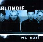 BLONDIE - No Exit CD