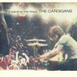 CARDIGANS - First Band On The Moon CD