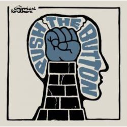 CHEMICAL BROTHERS - Push The Button CD