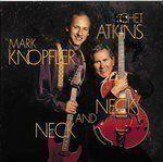 CHET ATKINS & MARK KNOPFLER - Neck And Neck CD