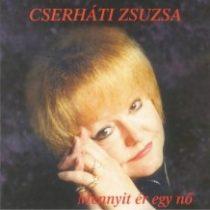 CSERHÁTI ZSUZSA - Mennyit Ér Egy Nő? CD