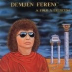 DEMJÉN FERENC - A Föld A Szeretőm CD