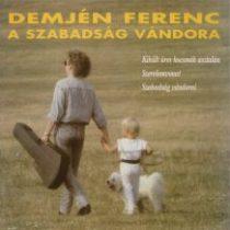 DEMJÉN FERENC - A Szabadság Vándorai CD