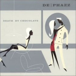 DE-PHAZZ - Death By Chocolate CD
