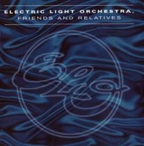 ELECTRIC LIGHT ORCHESTRA - Friends & Relatives CD