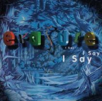 ERASURE - I Say I Say I Say CD