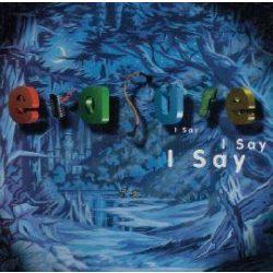 ERASURE - I Say I Say I Say CD