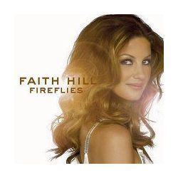 FAITH HILL - Fireflies CD