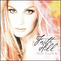 FAITH HILL - There You'll Be CD