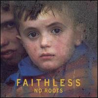 FAITHLESS - No Roots CD