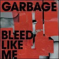 GARBAGE - Bleed Like Me CD