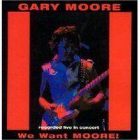 GARY MOORE - We Want Moore CD