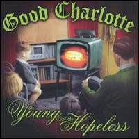 GOOD CHARLOTTE - The Young And The Hopeless CD