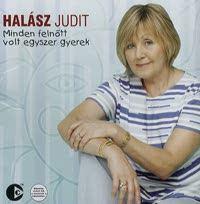 HALÁSZ JUDIT - Minden Felnött Volt Egyszer Gyerek CD