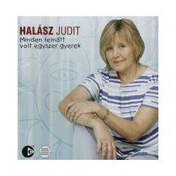 HALÁSZ JUDIT - Minden FelnŐtt Volt Egyszer Gyerek CD