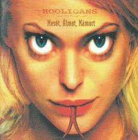 HOOLIGANS - Mesét, Álmot, Mámort CD