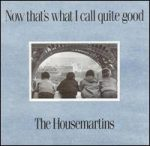 HOUSEMARTINS - Now That's What I... CD