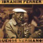 IBRAHIM FERRER - Buenos Hermanos CD