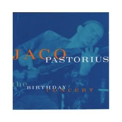 JACO PASTORIUS - Birthday Concert,The CD