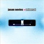 JASON NEVINS - Uni-vs-al CD