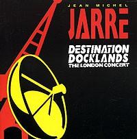 JEAN-MICHEL JARRE - Destination Docklands CD