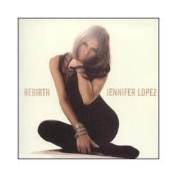 JENNIFER LOPEZ - Rebirth CD