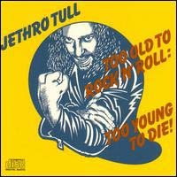JETHRO TULL - Too Old To Rock And Roll CD