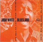 JOSH WHITE - Blues And… CD