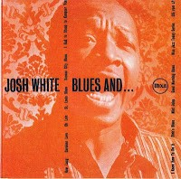 JOSH WHITE - Blues And… CD