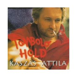 KASZÁS ATTILA - Tomboló Hold CD