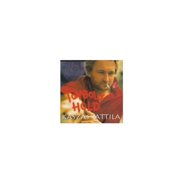 KASZÁS ATTILA - Tomboló Hold CD
