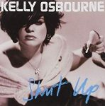 KELLY OSBOURNE - Shut Up CD