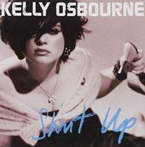 KELLY OSBOURNE - Shut Up CD