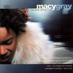 MACY GRAY - On How Life Is CD