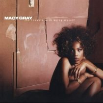 MACY GRAY - The Trouble With Being Myself CD
