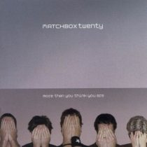 MATCHBOX 20 - More Than You Think You Are CD